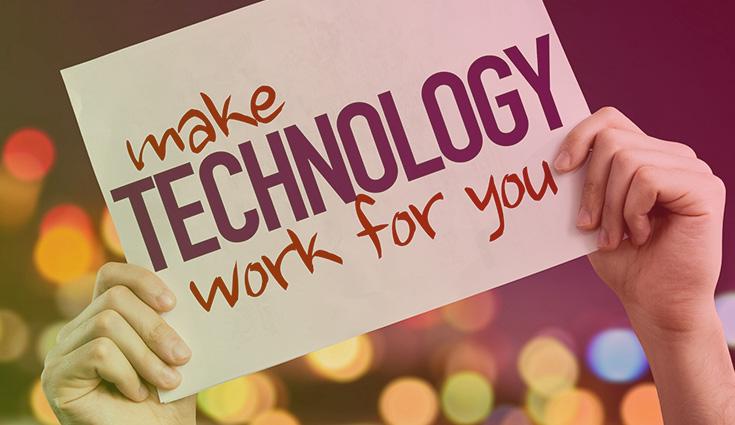 Make Tech Work For You